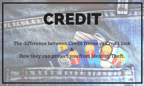 The Differences Between a Credit Freeze and Credit Lock, and How They Can Protect You from Identity Theft